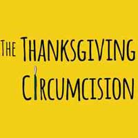 The Thanksgiving Circumcision