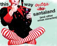 This Way Outta Santaland (and other Xmas miracles)