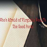 Who's Afraid of Virginia Woolf: The Good Parts