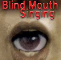 Blind Mouth Singing Review